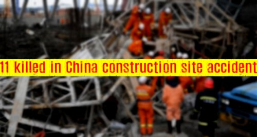 11 killed in China construction site accident