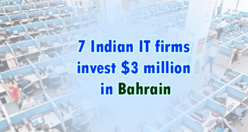 7 Indian IT firms invest $3 million in Bahrain