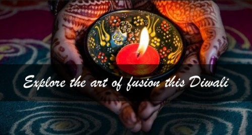 Explore the art of fusion this Diwali