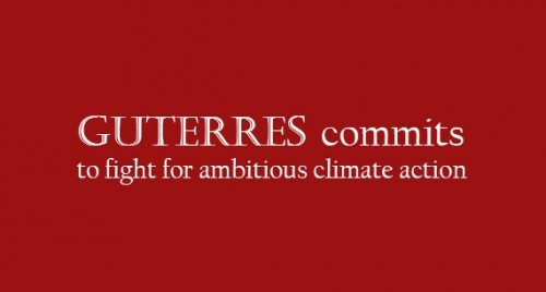 Guterres commits to fight for ambitious climate action