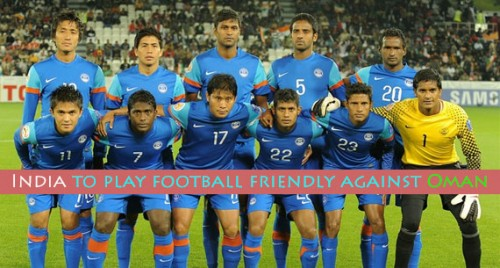India to play football friendly against Oman