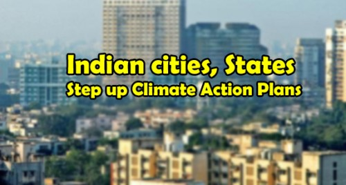 Indian cities, states step up climate action plans