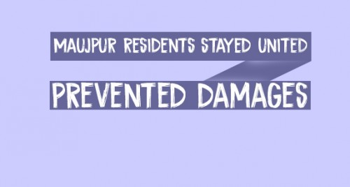 Maujpur residents stayed united, prevented damages