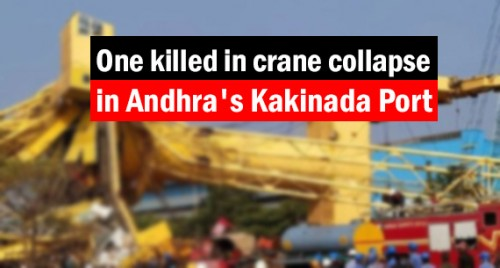One killed in a crane collapse in Andhra's Kakinada Port