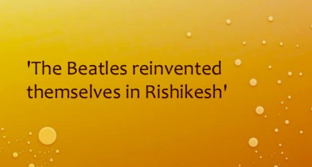 'The Beatles reinvented themselves in Rishikesh' (IANS Interview)